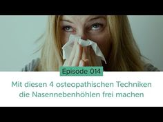 Mit diesen 4 osteopathischen Techniken die Nasennebenhöhlen frei machen - YouTube