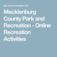 Mecklenburg County Park and Recreation - Online Recreation Activities