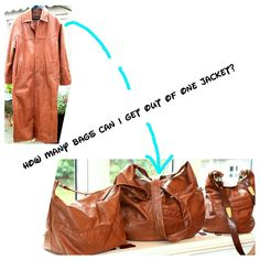 Three bags out of one jacket! It was a very good, mint condition leather jacket. Gorgeous colour.  Buy yourselv a bag nobody else have!