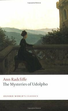 The Mysteries of Udolpho (Oxford World's Classics) by Ann Radcliffe et al., http://www.amazon.com/dp/0199537410/ref=cm_sw_r_pi_dp_pbRutb1A6NKS5