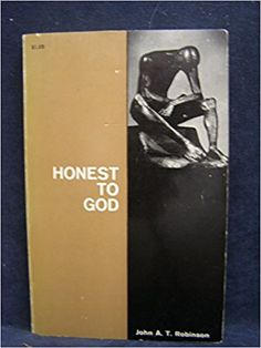 John A.T. Robinson: Honest to God - 1963