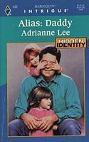 Alias: Daddy by Adrianne Lee - FictionDB Hidden Identity, Book Collection, Daddy, Author, Baseball Cards, History, Historia, Writers, Fathers