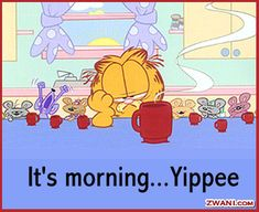Garfield Quotes, Garfield Cartoon, Garfield And Odie, Garfield Comics, Good Morning Greetings, Good Morning Good Night, Good Morning Images, Funny Good Morning Quotes, Morning Humor