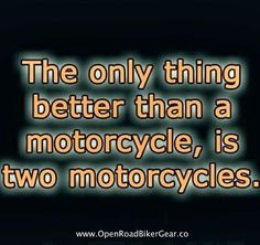 The only thing better than a motorcycle, is two #motorcycles.