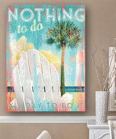 Love this 'Nothing to Do All Day to Do It' Wall Art on #zulily! #zulilyfinds