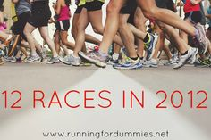 RUNNING FOR DUMMIES: 12 Races in 2012 in Pictures