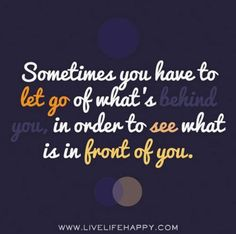 Quotes About Letting Go of the Past | Let go of the past | inspirational quotes