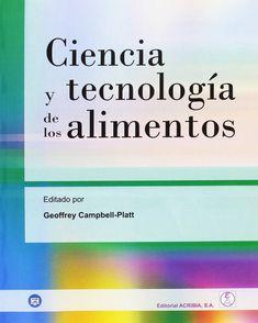 Ciencia y tecnología de los alimentos / editado por Geoffrey Campbell-Platt