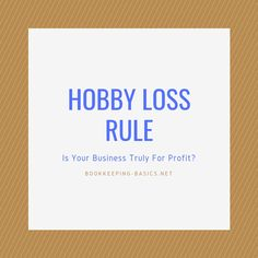 Hobby Loss Rule | How To Know If Your Business Is Truly For Profit