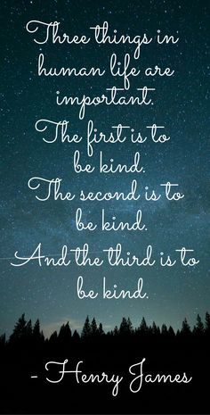 21 Kindness Quotes to Inspire a Better World - Inspirational quote - Henry James