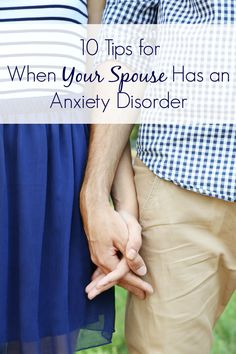 10 Tips for When Your Spouse Has an Anxiety Disorder