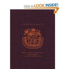 Tlacuilolli: Style and Contents of the Mexican Pictorial Manuscripts with a Catalog of the Borgia Group by Edward B. Sisson, associate professor of anthropology