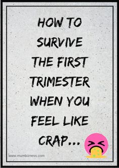 – How To Survive The First Trimester When You Feel Like Utter Crap First Trimester, Nine Months, First Pregnancy, Feel Like, The One, New Baby Products, Things To Think About, Survival, How Are You Feeling