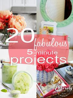 20 Fabulous 5-minute Projects that are so easy and fun!  Easy weekend projects!