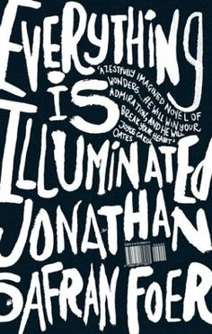Everything is Illuminated - Jonathan Safran Foer. My next Jonathan Safran foer book. Eating Animals was really good, and he is an interesting Author. check out his life Jonathan Safran Foer, Books You Should Read, Books To Read, Book Cover Design, Book Design, Typographie Fonts, Good Books, My Books, Amazing Books