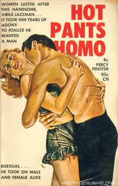 'Hot Pants Homo', He took on Male and Female alike!!  Funny Vintage Pulp book Covers.