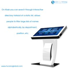On #Kiosk you can search through #interactive #directory instead of a #static list, allows people to #filter large lists of names #alphabetically, by #department, #position, etc. #TucanaGlobalTechnology #Manufacturer #HongKong