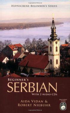 Beginner's Serbian with 2 Audio CDs by Aida Vidan and Robert Niebuhr