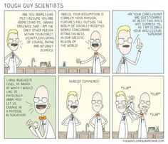 Tough guy scientists