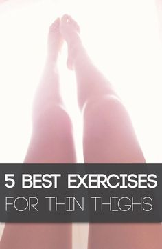 The 5 Best Exercises for Thin Thighs