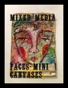 Mini Canvas, Canvas Art, Mixed Media Faces, Canvases, Create, Projects, Log Projects, Blue Prints, Painted Canvas