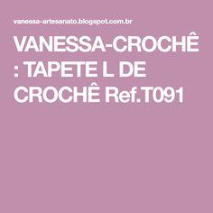 VANESSA-CROCHÊ: TAPETE L DE CROCHÊ Ref.T091