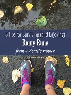 Don't let rain banish you to the treadmill! Follow these tips from a Seattle runner for surviving rainy runs (and actually enjoying them!).