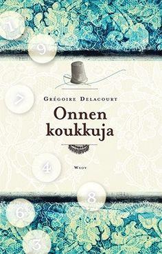 """Grégoire Delacourt,  Onnen koukkuja. """"Tämä suloisenkarvas suosikkiromaani on levinnyt Siilin eleganssiin hurahtaneiden lukijoiden käsistä maailmanlaajuiseksi jymymenestykseksi. Sen lukijaa vetää kahtaalle jännite lukea eteenpäin ja toisaalta halu vaipua mietteisiin siitä hauraasta onnesta, jota Jocelyne niin viisaasti ryhtyy varjelemaan."""" Books To Read, My Books, Literature Circles, Roman, Reading, 2013, Google, Reading Books, Reading Lists"""
