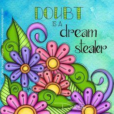 Doubt is a dream stealer by Debi Payne