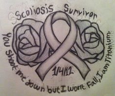I am a scoliosis survivor! Shoot me down but i won't fall i am titanium. Thinking about getting this as a tattoo above my spinal fusion scar (: #scoliosissurvivor #mytattoodesign