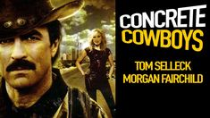 CONCRETE COWBOYS - (1979) Tom Selleck, Morgan Fairchild - Two Montana saddletramps head to Nashville to open up a detective agency. At first, the agency begins on a lark, but soon they get involved in a case involving a kidnapped singer.