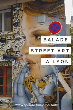 Street art walk in Lyon with its detailed itinerary – Travel and Tourism Trends 2019 Street Art Amsterdam, Lyon City, Graffiti Art, Art Walk, Paris Shows, Street Signs, Street Artists, France Travel, Travel