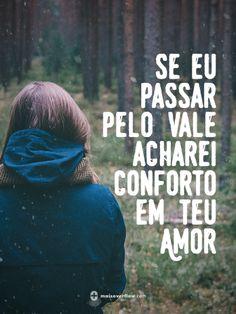 se eu passar pelo vale acharei conforto em teu amor. - Laura Souguellis twitter: https://twitter.com/maisoverflow facebook: https://www.facebook.com/maisoverflow instagram:...