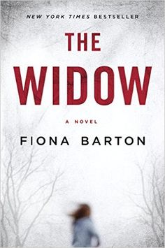 Looking for your next thriller? Check out The Widow by Fiona Barton.