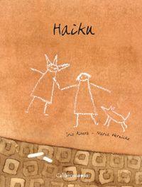 Haiku, De Iris Rivera (texto) y María Wernicke (ilustraciones)  - Calibroscopio - Destacado ALIJA 2009  Categoría Libro Álbum  GRAN PREMIO ALIJA 2009