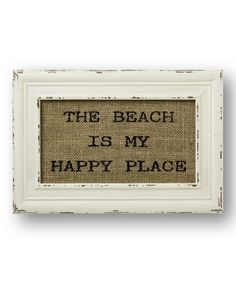 Look at this #zulilyfind! 'The Beach Is My Happy Place' Burlap Wall Sign by Collins #zulilyfinds