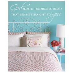 Bedroom Wall Decal God Blessed the Broken Road that by luxeloft