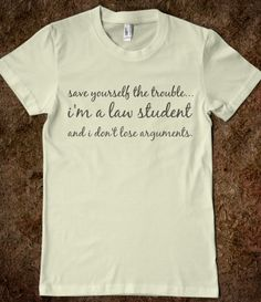 Ah law student...that's my girl! I want this!!