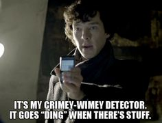 "Its my crimey-wimey detector. It goes ""ding"" when there's stuff. #doctorwho #sherlock #wholock !"