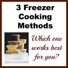 Freezer cooking methods and good recipes to try