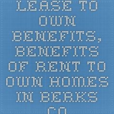Lease to Own Benefits, Benefits of Rent to Own Homes in Berks County PA