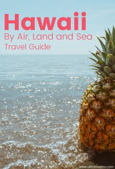 Hawaii by Air, Land, and Sea What to do in Hawaii - Travel Guide #LetHawaiiHappen