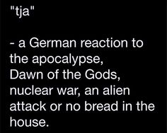 As a German I can tell that this is perfectly true!
