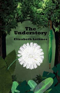 The Understory by Elizabeth Leiknes; My Review: http://readeroffictions.blogspot.com/2012/06/understory-author-elizabeth-leiknes.html