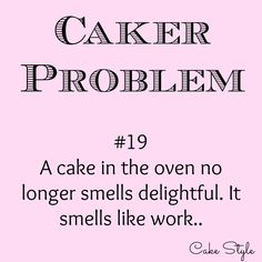 My house smells like work.. #cakerproblems www.youtube.com/user/cakestyletv