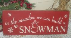 In the meadow we can build a snowman primitive wood sign