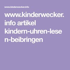 www.kinderwecker.info artikel kindern-uhren-lesen-beibringen 2nd Grade Class, Mathematics, Clocks, Homemade, Do Crafts, School, Projects
