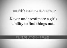 The Rule of a Relationship: Never underestimate a girls ability to find things out. So true! Past Relationships, Relationship Rules, Inappropriate Laughter, Funny Quotes, Life Quotes, Dating Rules, My Emotions, What Is Love, Be Yourself Quotes