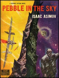 """Isaac Asimov's Pebble in the Sky is the fourteenth Galaxy Novel, published in with a cover by Richard Powers. Here's the opening paragraph: """"Two minutes before he disappeared forever from the… Fantasy Book Covers, Fantasy Books, Science Fiction Authors, Fiction Novels, Pulp Fiction, Lois Mcmaster Bujold, Classic Sci Fi Books, Richard Powers, Literary Genre"""