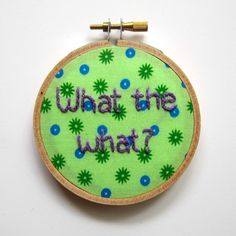 What the what? -  30 Rock Liz Lemon Quote Embroidery by BananyaStand on Etsy